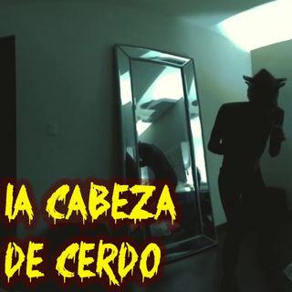 La CABEZA De CERDO Historia De Terror - REDE