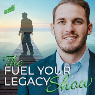 The Fuel Your Legacy Show
