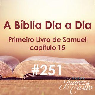 Curso Bíblico 251 - Primeiro Livro de Samuel 15 - Saul é rejeitado - Padre Juarez de Castro