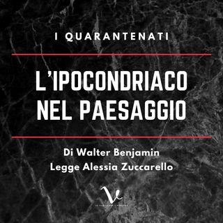 L'Ipocondriaco nel Paesaggio - Walter Benjamin