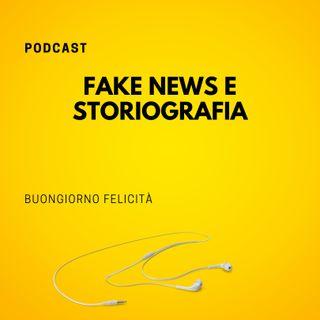 #809 - Fake news e storiografia   Buongiorno Felicità