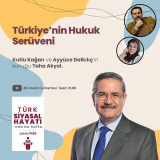 Türkiye'nin Hukuk Serüveni | Konuk: Taha Akyol | Türk Siyasal Hayatı | #3