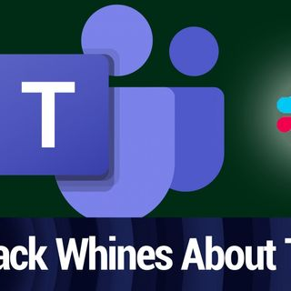 Slack Whines to the EU About Teams | TWiT Bits