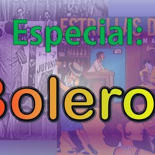 Especial - Bolero (Programa 6) (Colaboración de Omar Carmona)
