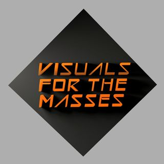 VFTM 2x2 - Visuals For The Masses