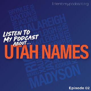 002: About Utah Names!