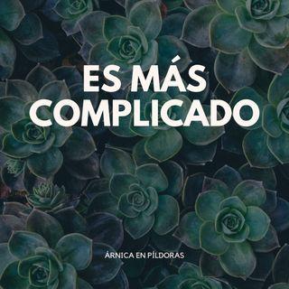 Es más complicado