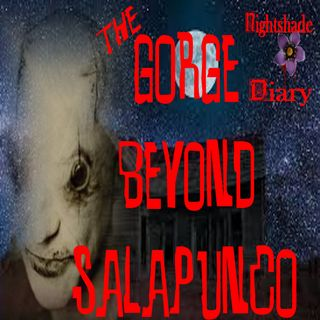 The Gorge Beyond Salapunco | Story of the Deep Ones | Podcast