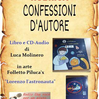 """CONFESSIONI D'AUTORE: Luca Molinero presenta """"Lorenzo l'astronauta"""""""
