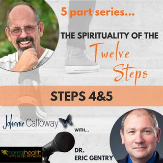 The Spirituality of the 12 Steps; Part 2 (of 5)