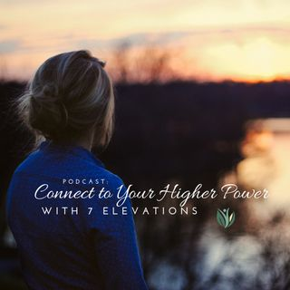 Spirituality and Connection to Your Higher Power