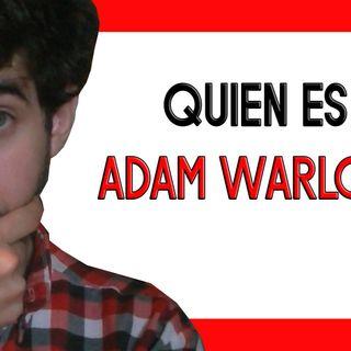 QUIEN es ADAM WARLOCK!?