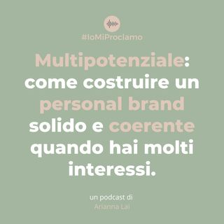 #05 - Multipotenziale: come costruire un personal brand coerente quando hai molti interessi