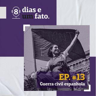Guerra Civil Espanhola #13