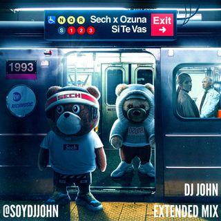 Sech Ft. Ozuna - Si te vas (Dj John Extended Mix)