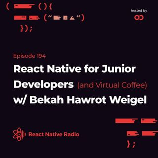 RNR 194 - React Native for Junior Developers (and Virtual Coffee) w/ Bekah Hawrot Weigel