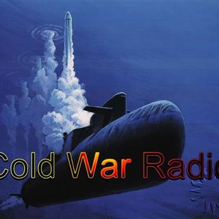 Cold War Radio - CWR#333