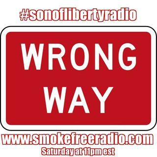 #sonoflibertyradio - Wrong Way