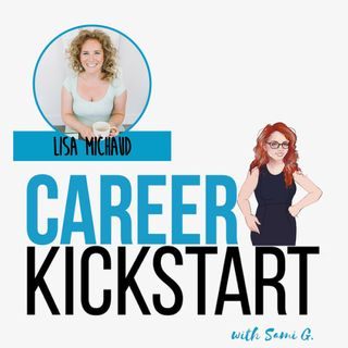 Lisa Michaud Talks About the Career Advice No One Will Give You