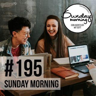 KOMMUNIKATION | Sunday Morning #195