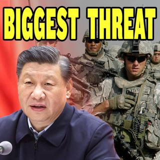 #108 China Calls US Their Biggest Threat