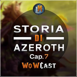 Ep. 50 - La morte di Illidan Stormrage