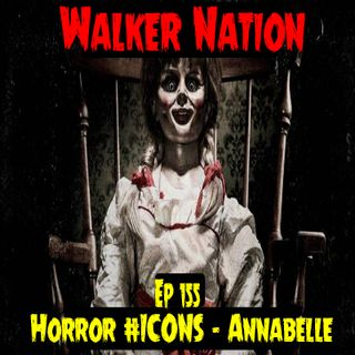 "Ep 155 ""Horror #ICONS - Annabelle"""