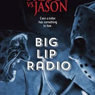 Big Lip Radio Presents: No Girls Allowed 51: Freddy vs Jason