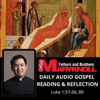 Solemnity of the Nativity of Saint John the Baptist  Mass during the Day, Luke 1:57-66, 80