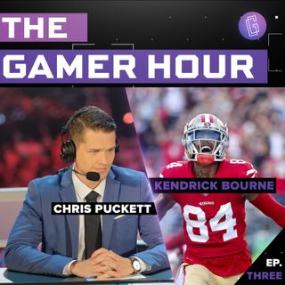 The Gamer Hour - Chris Puckett Interviews San Francisco 49ers WR Kendrick Bourne