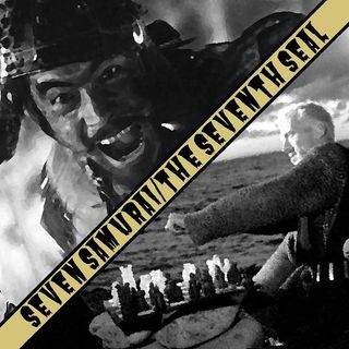 Ep. 5 - Seven Samurai/The Seventh Seal