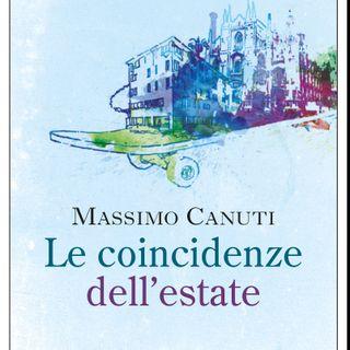 """Massimo Canuti """"Le coincidenze dell'estate"""""""