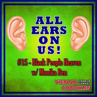 14: Black People Heaven (Monika Ben)
