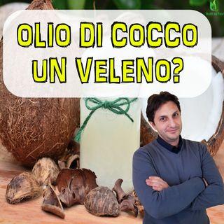 Episodio 20 - L'OLIO DI COCCO - Veleno Puro, o grasso benefico?