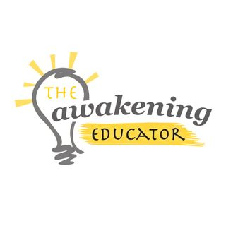 The Awakening Educator