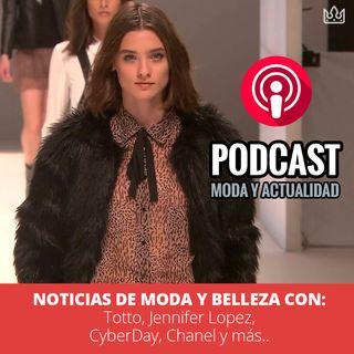 Noticias de Moda y Belleza: Totto, Jennifer Lopez, CyberDay, Chanel y más..