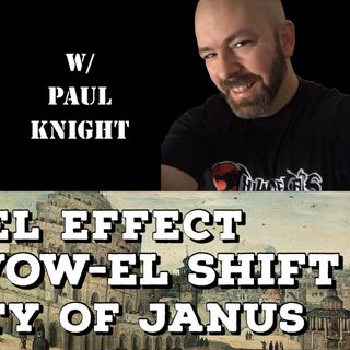 Babel Effect, Great Vow-EL Shift, Reality of Janus with Paul Knight