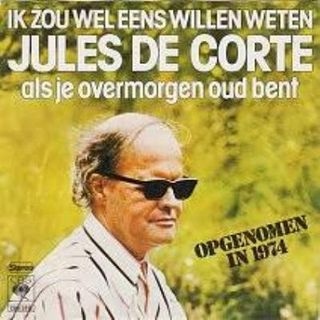 Jules de Corte - Als je overmorgen oud bent