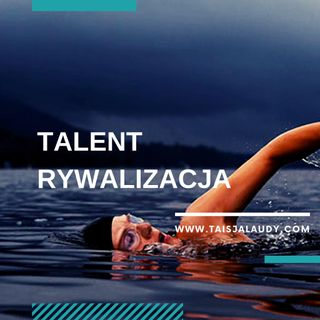 Talent Rywalizacja (Competition) - Test GALLUPa, Clifton StrengthsFinder 2.0