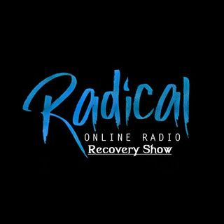 Live Radical Recovery Show