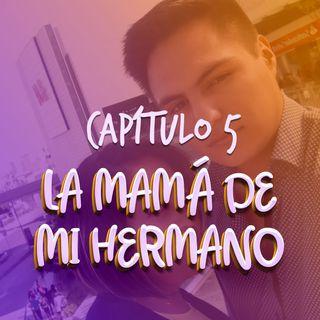 La mamá de mi hermano