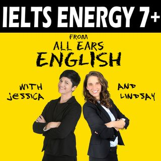 IELTS Energy 713: How Near-Native Andrea Prepared for IELTS