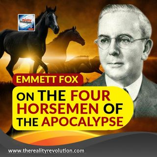 Emmett Fox - The Four Horsemen Of The Apocalypse