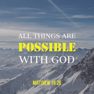 Prayer to Know What is Impossible with man is Absolutely Possible with God.