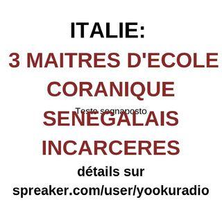 Italie :3 Maîtres Coraniques Sénégalais Incarcérés
