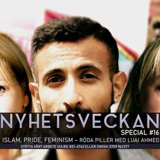 Nyhetsveckan Special #16 – Islam, Pride, feminism - röda piller med Luai Ahmed