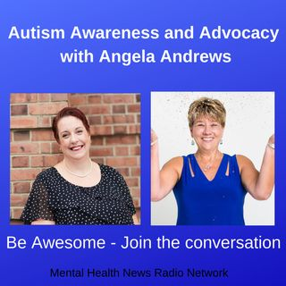 Autism Awareness and Advocacy with Angela Andrews