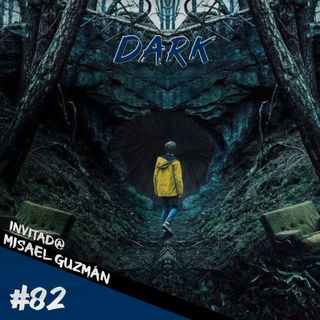 Episodio 82 - Dark