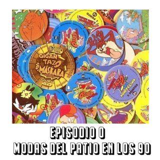 Episodio Piloto | Modas del patio en los 90