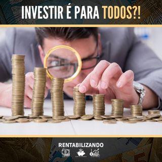 Investir é para todos?!